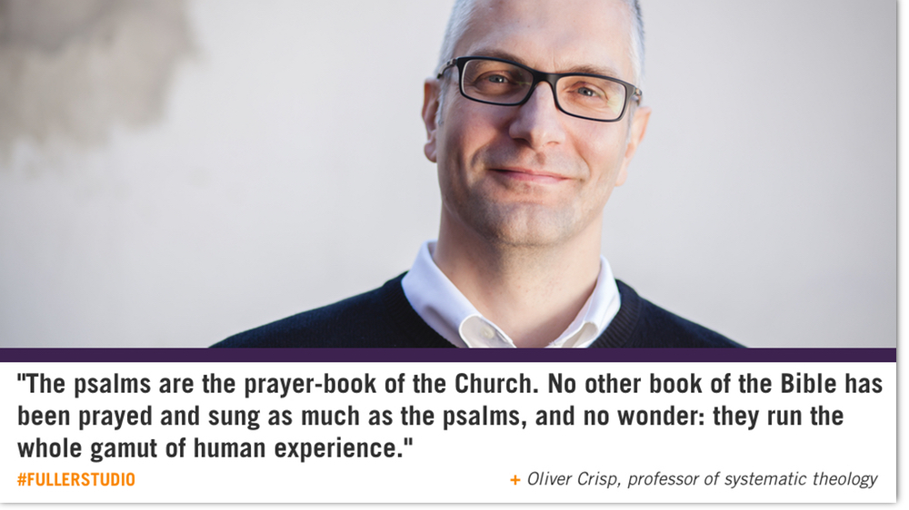 Oliver Crisp reflects on the Psalms