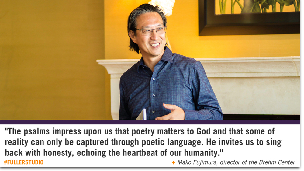 Mako Fujimura reflects on the Psalms