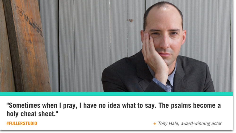 Tony Hale reflects on the Psalms