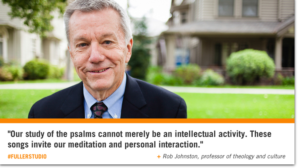 Rob Johnston reflects on the Psalms