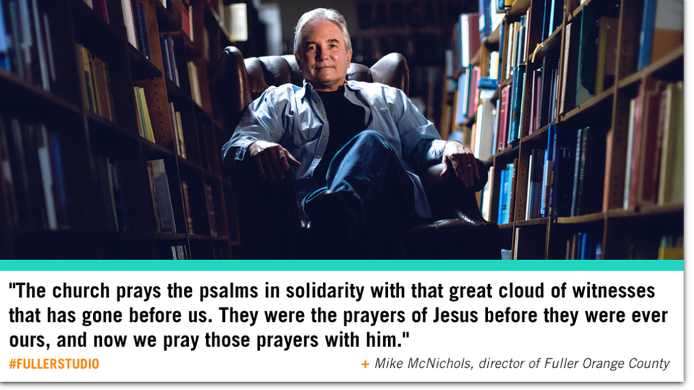 Mike McNichols reflects on the Psalms