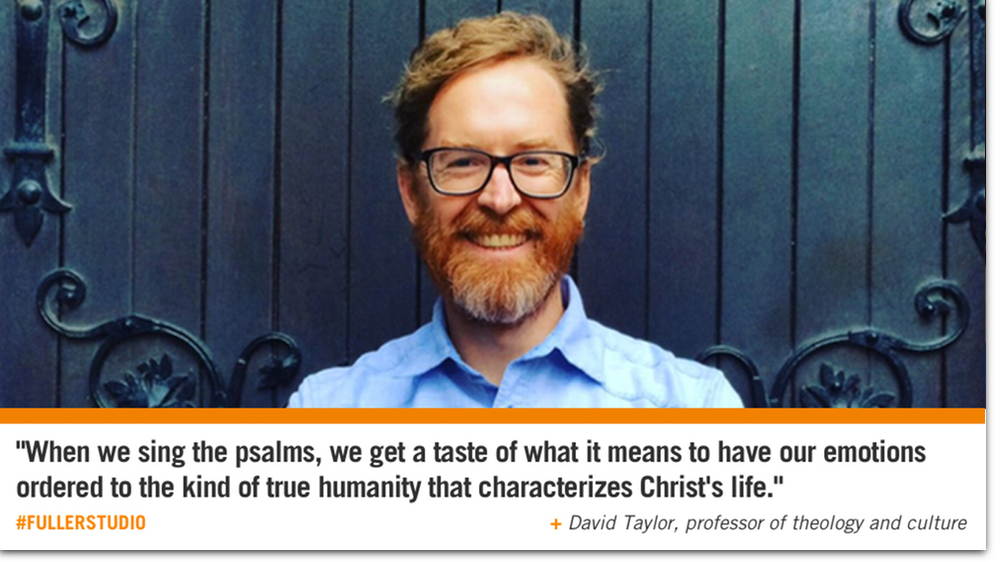 David Taylor reflects on the Psalms