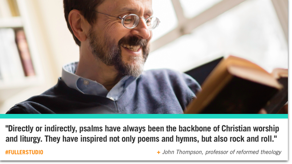 John Thomspon reflects on the Psalms