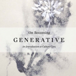 On Being Generative (Culture Care by Mako)