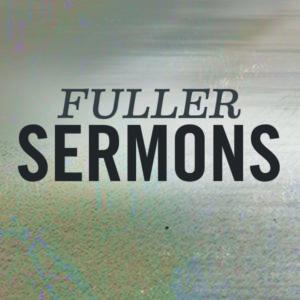 Fuller Sermons New
