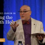 Johnny Ramírez-Johnson on Keeping the Sabbath Holy